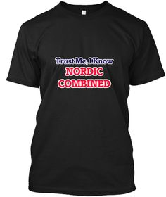 Trust Me, I Know Nordic Combined Black T-Shirt Front - This is the perfect gift for someone who loves Nordic Combined. Thank you for visiting my page (Related terms: I Love,Love Nordic Combined,I Love Nordic Combined,Nordic Combined,Nordic combined,Nordic Combined   ...)