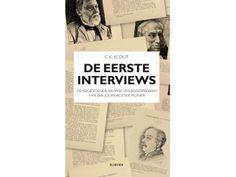 De eerste interviews. De negentiende-eeuwse vraaggesprekken van een journalistiek pionier.