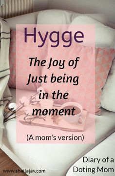 Joy of just being. #Hygge is a concept we can all use: as parents and people. Re-connect to find out the happiness that comes from just being in the moment. #Mindfulness #PositiveParenting