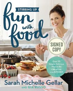 Stirring Up Fun with Food: Over 115 Simple, Delicious Ways to Be Creative in the Kitchen (Signed Boo