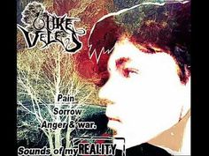 Luke Veles: Pain, sorrow, anger & war The sounds of my reality. (2016 FULL)