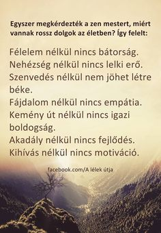 Egyszer megkérdezték a zen mestert. Yoga Quotes, Motivational Quotes, Funny Quotes, Inspirational Quotes, Love Me Quotes, S Quote, Life Quotes, Positive Mind, Positive Quotes