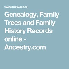 Genealogy, Family Trees and Family History Records online - Ancestry.com