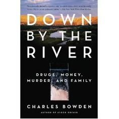 """Down By The River"" by Charles Bowden is recommended by Stacy Dean Campbell from the television series 'Bronco Roads'"