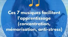 Ces 7 musiques facilitent l'apprentissage (concentration, mémorisation, anti-stress) - Ado Zen Anti Stress, Education Positive, Cycle 3, Tai Chi, Adolescence, Self Development, Good To Know, Law Of Attraction, Coaching