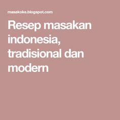 Resep masakan indonesia, tradisional dan modern