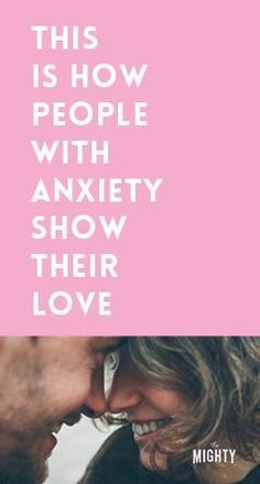 This Is How People With Anxiety Show Their Love