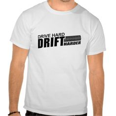 Drive Hard Drift Harder T-shirt - #tshirt #cars #racecar #evolution #evo #mazda #nissan #toyota #jdm #drift #rally #wrc #s14 #s13 #180sx #170sx #350z #impreza #subaru #bmw #audi #porsche #mercedes #amg #ford #mustang #gt #vw #volkswagen #opel #mk1 #mk2 #mk3 #mk4 #mk5 #mk6 #mk7 #gti #vr6 #r32 #gtr #gtx #turbo #garage #engine #speed #performance #tune #rx7 #fast7 #furious7 #Fast&Furious7 #bike #yamaha #honda #civic #suzuki #jdm #dubs #dub #vdub #quotes #quote #single #taken