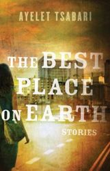 The Best Place on Earth: Stories by Ayelet Tsabari | Jewish Book Council; 2015 winner of the Sami Rohr Prize