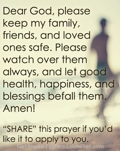 Lord, Keep my Friends Family and children Safe