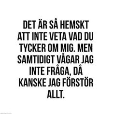 Så är det. True Quotes, Best Quotes, The Words, Swedish Quotes, Gangster Quotes, Different Quotes, Perfection Quotes, Quote Of The Day, Texts