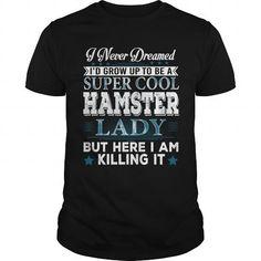 T-shirts Id Grow Up Super Cool Hamster Dad TShirt Fashion Hot trend 2018