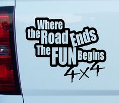 4x4 Where the road ends the Fun Begins Decal vinyl sticker off road mud truck bike atv jeep on Etsy, $6.55 AUD