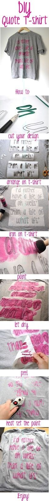Great way to make a tshirt with whatever saying or quote you want.  Love this!  :o)