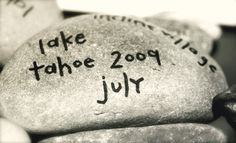 Bring a rock home and from every vacation destination..great idea!