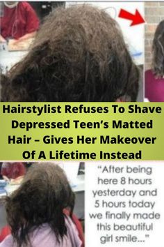 #Hairstylist Refuses To Shave #Depressed Teen's #Matted Hair – Gives Her #Makeover Of A Lifetime Instead