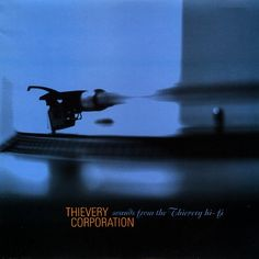 Thievery Corporation – Sounds From The Thievery Hi-Fi
