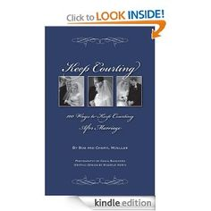 Keep Courting: 100 Ways to Keep Courting After Marriage