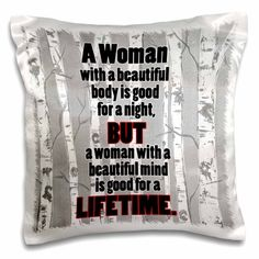 A woman with a beautiful body is good for a night,� True love quotes. - Pillow Case, 16 by Love around the world - isn't that fun? Read romance stories that happen in exotic locations. Bae Quotes, True Love Quotes, Change Quotes, Quotes To Live By, Smile Quotes, Crush Quotes, Happy Quotes, Positive Quotes, Motivational Quotes
