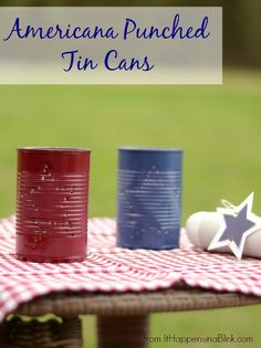 Americana Punched Tin Cans from It Happens in a Blink- make this recycled craft for a 4th of July party! Easy and practically free!
