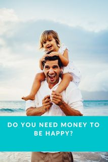 How To Make Money Online: Do You Need Money to Be Happy?