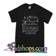 A Mimi Thinks About Her Grandchildren T-Shirt Comic Clothes, How To Look Skinnier, Direct To Garment Printer, Karma, That Look, T Shirts For Women, Skinny, Writing, Mens Tops