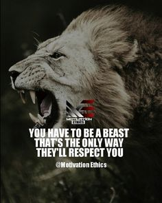 lion-beast-quotes be a beast and workhard to be respected and honoured