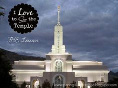 I love to see the temple (LDS) family home evening lesson.