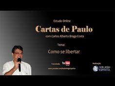 Como se libertar - 41º Estudo das Cartas de Paulo - Carlos Alberto Braga