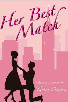 Her Best Match: A Romantic Comedy (The Best Girls) by Tamie Dearen, http://www.amazon.com/dp/B00FR30D16/ref=cm_sw_r_pi_dp_fpSFtb0QZEBPK/187-6906168-9191912