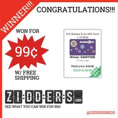 #Congratulations SASSYONE for winning this $10 #BabiesRUs Gift Card + 10 #Bids for only 99¢! Want to #win your own? Check out www.zidders.com #zidderswinners  See all of our items for 99¢ w/ #FREE shipping!