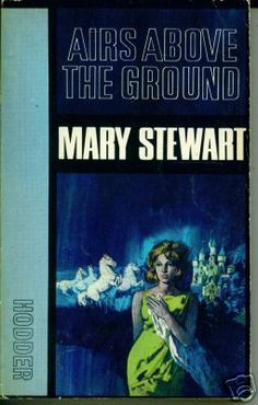 Airs Above The Ground Mary Stewart