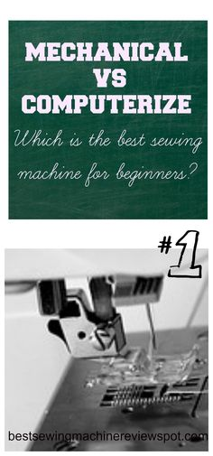What is the best sewing machine for beginners? Mechanical VS Computerize