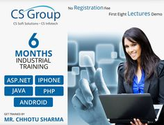 Six Months Industrial Training In Chandigarh by Microsoft certified institute CS Infotech. Get trained by Mr. Chhotu Sharma who is the master in I.T field