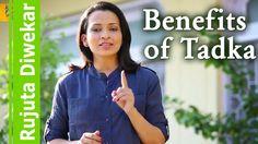 Benefits of tadka in cooking - Indian food wisdom by Rujuta Diwekar
