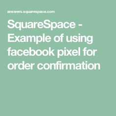 Questions and answers related to development on the Squarespace platform. Confirmation, This Or That Questions, Facebook