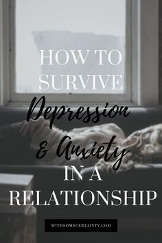 Suffering from depression and anxiety is hard enough. Add in a significant other and things can feel impossible. Here are some ways to make it easier.
