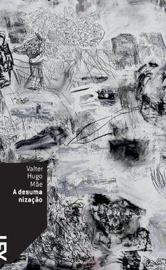 A Desumanização - Valter Hugo Mãe Mary Shelley, I Love Books, Book Lovers, Literature, Author, My Love, Movie Posters, Editorial, Blog