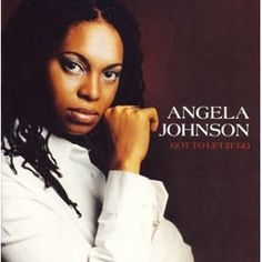 angela johnson / got to let it go