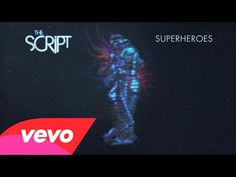 The Script - Superheroes; Every lyric relates to my plans and dreams. They relate to me and everything I hope to be..