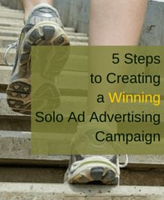 Discover the five steps to creating a winning solo ad advertising campaign. #SoloAds