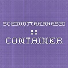 SCHMIDTTAKAHASHI :: Container