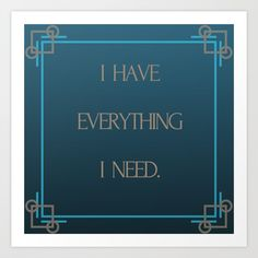 I Have Everything I Need. Art Print by barbarasoftley Mantra, Gratitude, Everything, Art Deco, Typography, Walls, Posters, Art Prints, Wall Art