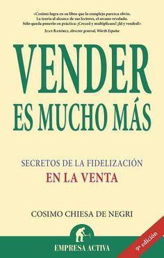 Vender es mucho más // Cosimo Chiesa de Negri EMPRESA ACTIVA (Ediciones Urano)