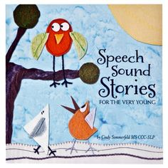Speech Sound Stories for the Very Young by Cindy Sommerfeld. Repinned by SOS Inc. Resources pinterest.com/sostherapy/.