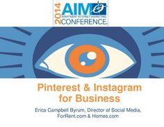 Pinterest and Instagram for Business by Erica Campbell Byrum via slideshare