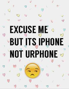 😎 Excuse Me, Attitude, Iphone, Mindset