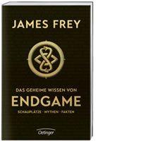 James Frey: Was immer die Leser über ENDGAME wissen möchten: Das Lexikon versammelt alle Ort...