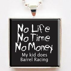 No Life No Time No Money My Kid Does Barrel Racing Glass Tile Silver Pendant Necklace with Silver Chain