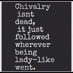 chivalry isn't dead